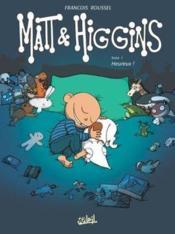 Matt & Higgins T.2 ; Heureux - Couverture - Format classique