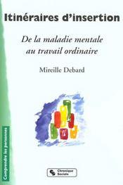 Itineraires d'insertion de la maladie mentale au travail ordinaire - Intérieur - Format classique