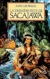 La Derniere Piste De Sacajawa - T. 2 - Couverture - Format classique