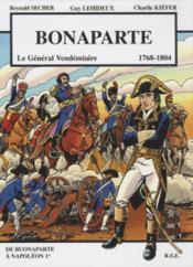 Bonaparte, le général vendémiaire (1768-1804) - Couverture - Format classique