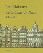 Les maisons de la grande place de Bruxelles - Couverture - Format classique