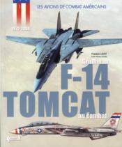 Les avions de combat américains ; Grumman F-14 Tomcat au combat (1972-2006) - Couverture - Format classique
