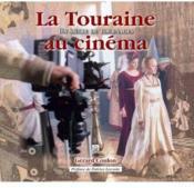 La Touraine au cinéma ; un siècle de tournages - Couverture - Format classique