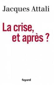 La crise, et après ? - Couverture - Format classique