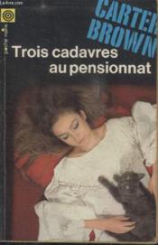 Collection La Poche Noire. N° 110 Trois Cadavres Au Pensionnat. - Couverture - Format classique