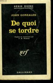 De Quoi Se Tordre. ( End Of A J.D. ). Collection : Serie Noire N° 693 - Couverture - Format classique