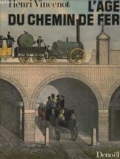 L Age Du Chemin De Fer - Couverture - Format classique