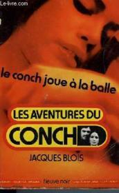 Le Conch Joue A La Balle - Couverture - Format classique