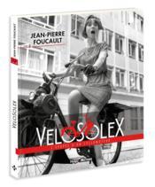 Velosolex ; l'épopée d'un vélomoteur - Couverture - Format classique