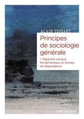 Principes de sociologie générale t.1 : dépendances et rapports sociaux - Couverture - Format classique