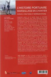L'histoire portuaire marseillaise en chantier : espaces, fonctions et représentations, XVIIe-XXIe siècle - 4ème de couverture - Format classique
