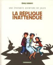 Une épatante aventure de Jules T.2 ; la réplique inattendue - Couverture - Format classique