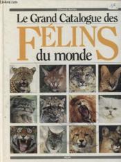 Le grand cataloguedes felins - Couverture - Format classique