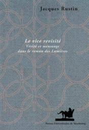 Le Vice Revisite. Verite Et Mensonge Dans Le Roman Des Lumieres - Couverture - Format classique