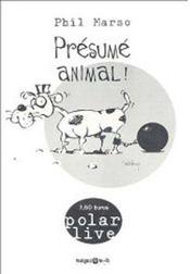 Présumé animal - Intérieur - Format classique
