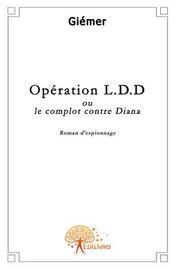 Opération LDD, ou le complot contre Diana - Intérieur - Format classique
