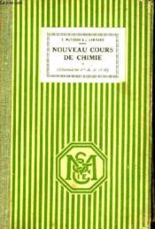 Nouveau Cours de Chimie Elémentaire. Classe de 1ère A, A' et B. - Couverture - Format classique