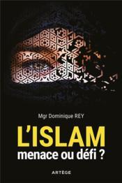 L'Islam : menace ou defi ? - Couverture - Format classique