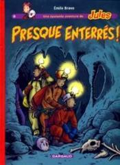 Une épatante aventure de Jules T.3 ; presque enterrés ! - Couverture - Format classique