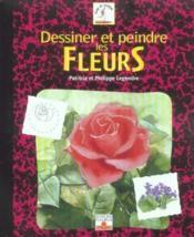 Dessiner et peindre les fleurs - Couverture - Format classique