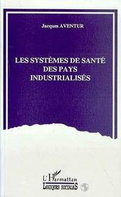 Les Systemes De Sante Des Pays Industrialises - Intérieur - Format classique