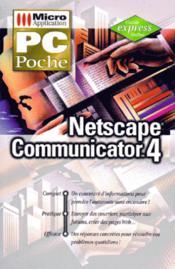 Netscape Communicator 4. Concerne La Version Française De Netscape Navigator - Couverture - Format classique