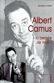 Albert camus la pensee de midi - Couverture - Format classique