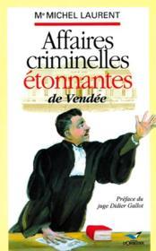 Affaires criminelles étonnantes de vendée - Couverture - Format classique