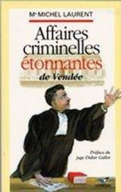 Affaires criminelles étonnantes de vendée - Intérieur - Format classique