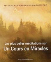 Les Plus Belles Meditations Sur Un Cours En Miracles - Couverture - Format classique
