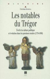 Les notables du Trégor ; éveil à la culture politique et évolution dans les paroisses rurales (1770-1850) - Couverture - Format classique