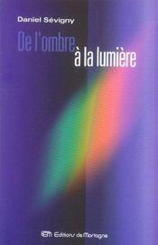 De L'Ombre A La Lumiere - Intérieur - Format classique