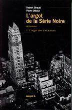 L'Argot De La Serie Noire - Couverture - Format classique