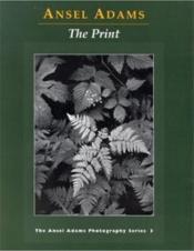 Ansel adams the print (paperback) - Couverture - Format classique