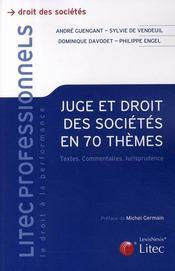 Juge et droit des sociétés en 70 thèmes ; textes, commentaires, jurisprudence - Couverture - Format classique