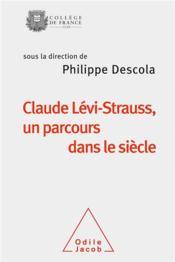 Claude Lévi-Strauss, un parcours dans le siècle - Couverture - Format classique