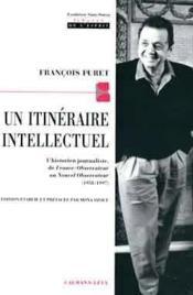 Un itineraire intellectuel - l'historien journaliste de france-observateur au nouvel observateur (19 - Couverture - Format classique