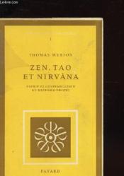 Zen, Tao Et Nirvâna - Esprit Et Comptemplation En Extreme Orient - Couverture - Format classique