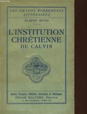L'Institution Chretienne De Calvin - Couverture - Format classique