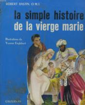La Simple Histoire De La Vierge Marie - Couverture - Format classique