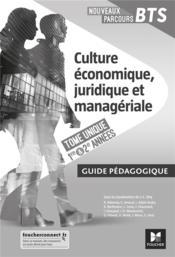 Nouveaux parcours BTS ; culture économique, juridique et managériale ; BTS 1re et 2e années ; guide pédagogique (édition 2020) - Couverture - Format classique
