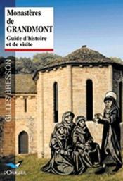 Monastères de Grandmont ; guide d'histoire et de visite - Couverture - Format classique