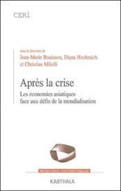 Après la crise ; les économies asiatiques face aux défis de la mondialisation - Couverture - Format classique