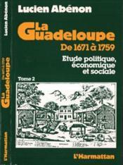 Guadeloupe De 1671 A 1759: Etude Politique...Volume2 - Couverture - Format classique