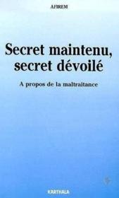 Secret maintenu, secret dévoilé ; à propos de la maltraitance - Couverture - Format classique