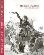 Honoré Daumier ; du rire aux armes - Couverture - Format classique