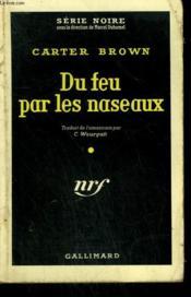 Du Feu Par Les Naseaux. ( The Passionate). Collection : Serie Noire N° 537 - Couverture - Format classique