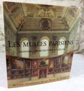 Les musées parisiens. Histoire architecture et décor. - Couverture - Format classique