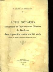 Actes Notaires Concernant Les Imprimeurs Et Les Librairies De Bordeaux Dans La Premiere Moitie Du Xvi° Siecle - Couverture - Format classique
