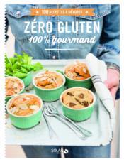 Zéro gluten ; 100% gourmand - Couverture - Format classique